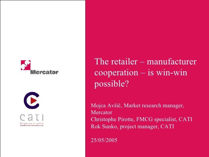Cati2005 Christophe Pirotte, Rok Sunko Retailer Manufacturer Cooperation