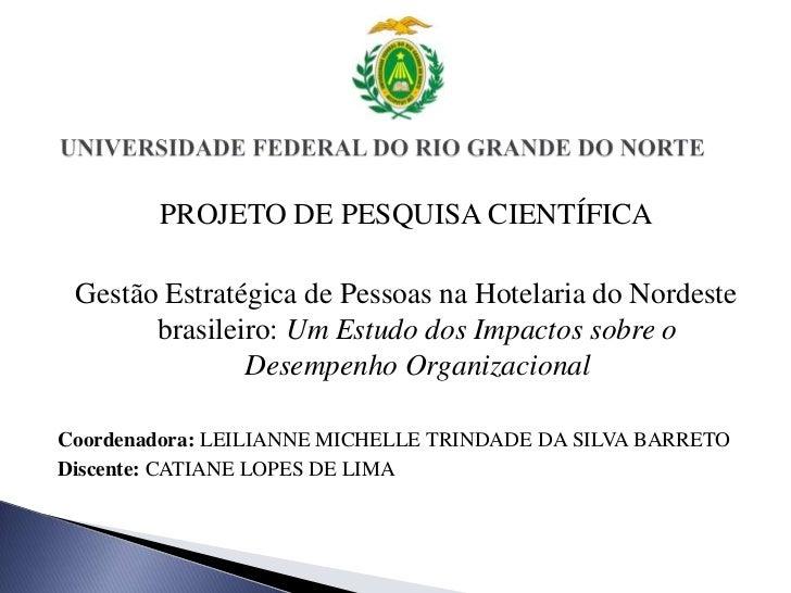 UNIVERSIDADE FEDERAL DO RIO GRANDE DO NORTE<br />PROJETO DE PESQUISA CIENTÍFICA<br />Gestão Estratégica de Pessoas na Hote...
