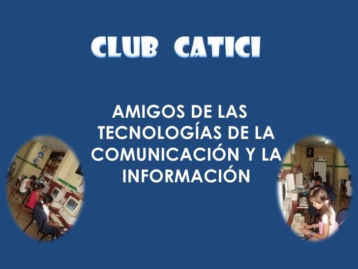 AMIGOS DE LAS TECNOLOGÍAS DE LA COMUNICACIÓN Y LA INFORMACIÓN