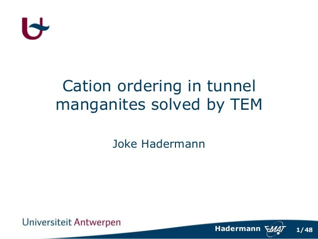 1/48Hadermann Cation ordering in tunnel manganites solved by TEM Joke Hadermann