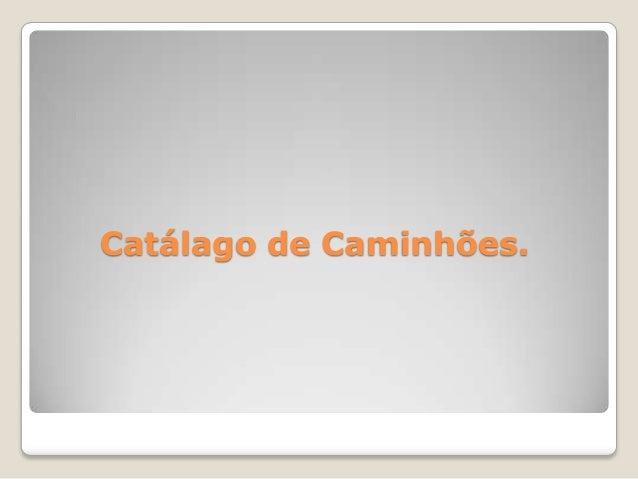 Catálago de Caminhões.