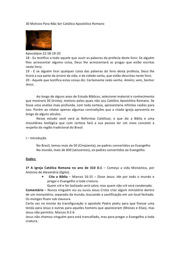 30 Motivos Para Não Ser Católico Apostólico Romano     Apocalipse 22:18-19-20 18 - Eu testifico a todo aquele que ouvir as...