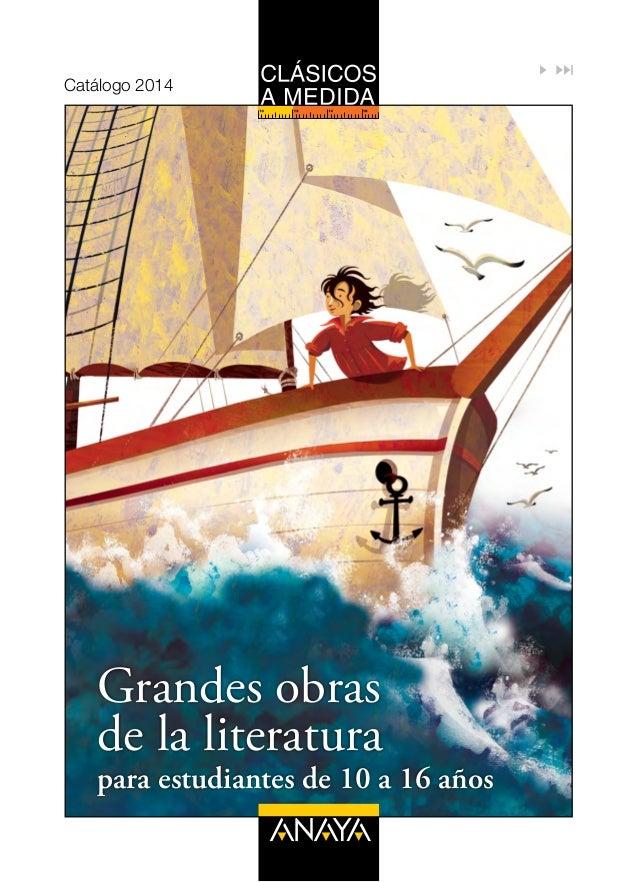 Grandes obras de la literatura para estudiantes de 10 a 16 años Catálogo 2014