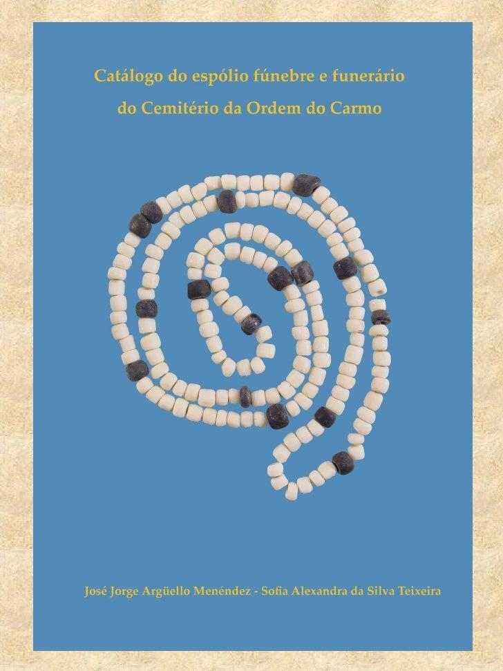 Catálogo do espolio fúnebre e funerário do cemitério da Ordem do Carmo