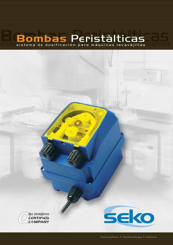 Bombas Peristàlticas  Bombas Peristàlticas s i s te s i s t e d e d eod ois iifcc ac iió nnp pra raá q u á q u il nv as al...