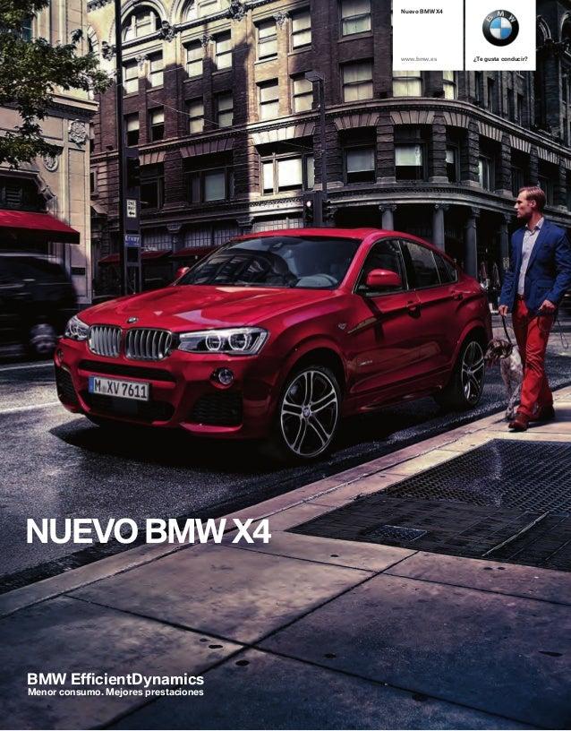 Nuevo BMW X  www.bmw.es ¿Te gusta conducir?  NUEVO BMW X  BMW Effi cientDynamics  Menor consumo. Mejores prestaciones