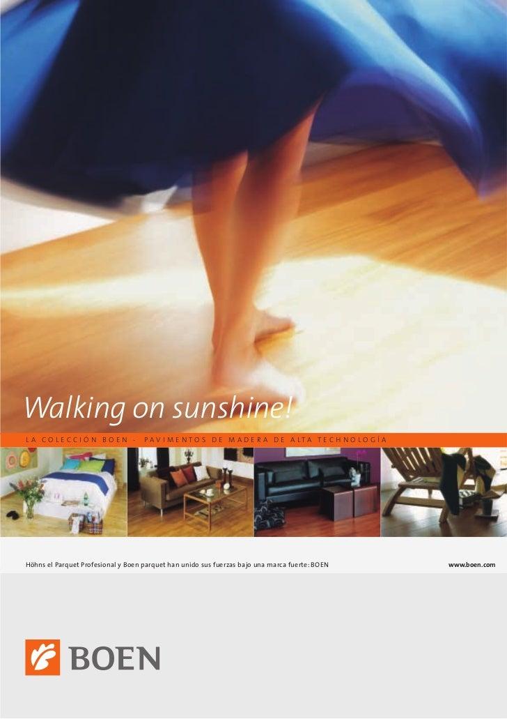 Walking on sunshine!LA COLECCIÓN BOEN -                 PAV I M E N TO S D E M A D E R A D E A LTA T E C H N O LO G Í AHöh...