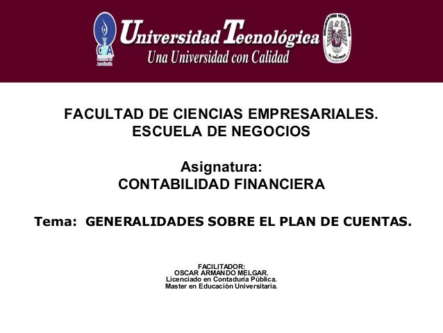 Tema: GENERALIDADES SOBRE EL PLAN DE CUENTAS.FACULTAD DE CIENCIAS EMPRESARIALES.ESCUELA DE NEGOCIOSAsignatura:CONTABILIDAD...
