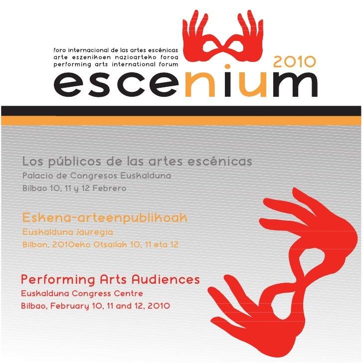 Los públicos de las artes escénicas Palacio de Congresos Euskalduna Bilbao 10, 11 y 12 Febrero   Eskena-arteenpublikoak Eu...
