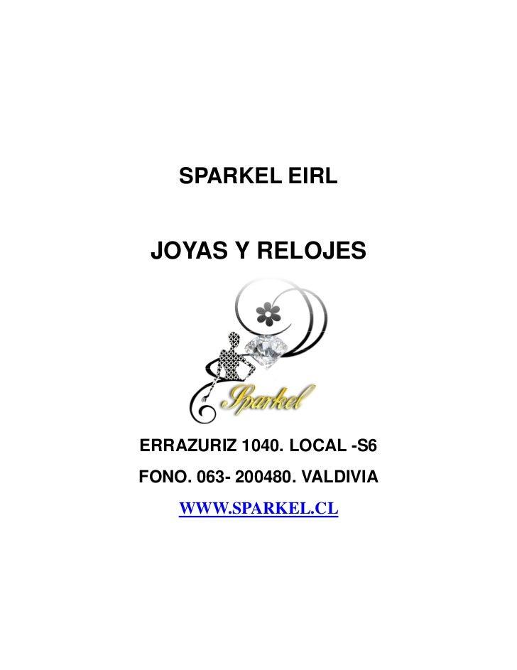 SPARKEL EIRL JOYAS Y RELOJESERRAZURIZ 1040. LOCAL -S6FONO. 063- 200480. VALDIVIA    WWW.SPARKEL.CL