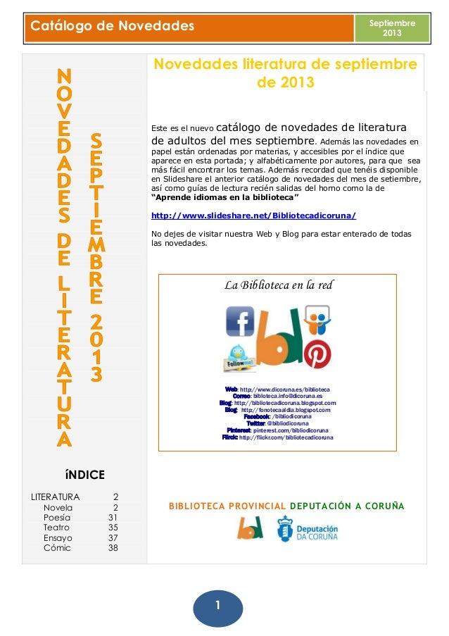 Catálogo de Novedades Septiembre 2013 1 íNDICE LITERATURA 2 Novela 2 Poesía 31 Teatro 35 Ensayo 37 Cómic 38 Novedades lite...