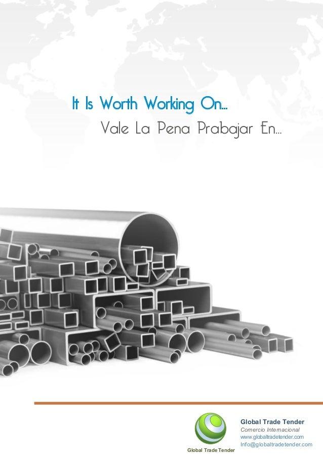 Vale La Pena Prabajar En… It Is Worth Working On... Global Trade Tender Global Trade Tender Comercio Internacional Info@gl...