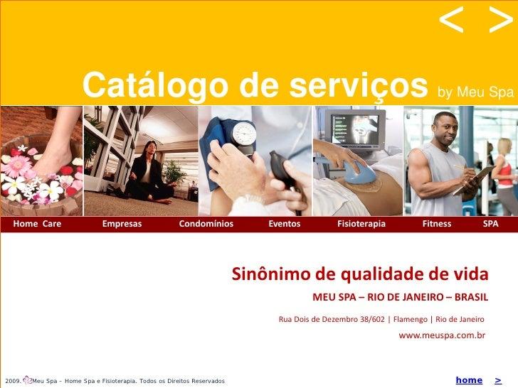 <>                         Catálogo de serviços by Meu Spa     Home Care                   Empresas                  Condo...