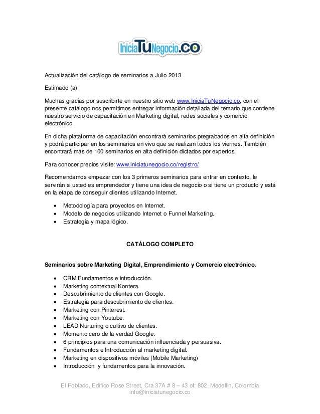 El Poblado, Edifico Rose Street, Cra 37A # 8 – 43 of: 802. Medellin, Colombia info@iniciatunegocio.co Actualización del ca...
