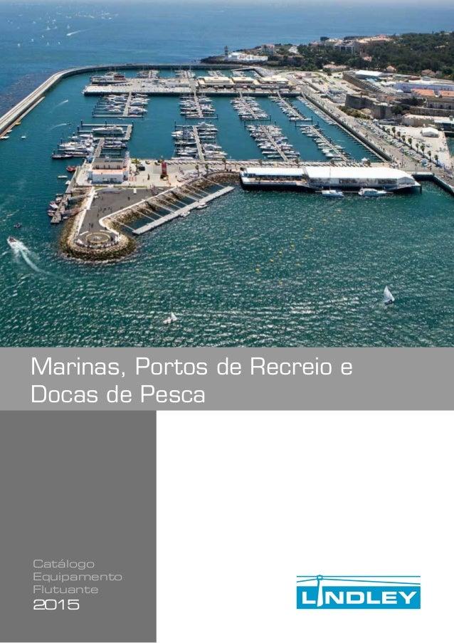 Catálogo Equipamento Flutuante 2015 Marinas, Portos de Recreio e Docas de Pesca