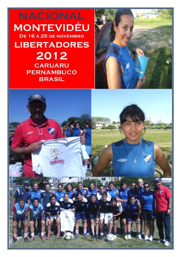 NACIONALMONTEVIDÉUDe 16 à 25 de novembrolibertadores     2012    CARUARU  PERNAMBUCO     BRASIL