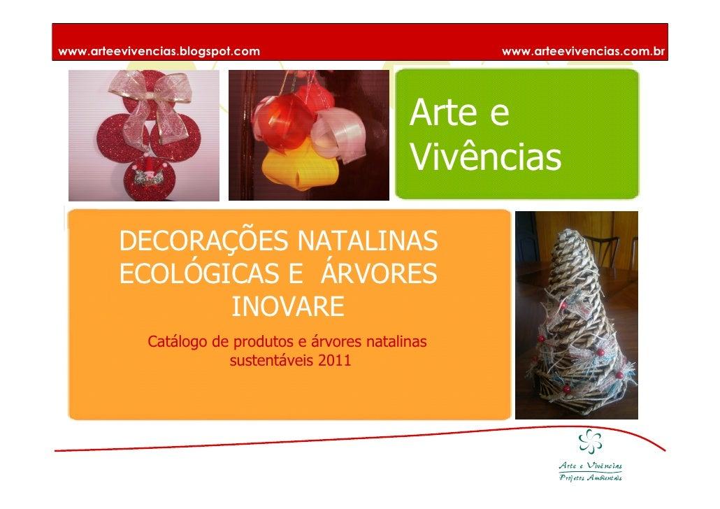 www.arteevivencias.blogspot.com                         www.arteevivencias.com.br    Arte e Vivências                     ...