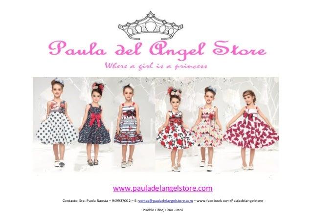www.pauladelangelstore.com Contacto: Sra. Paola Ruesta – 949937002 – E: ventas@pauladelangelstore.com – www.facebook.com/P...