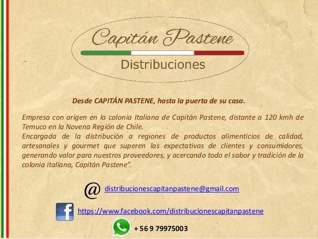 Desde CAPITÁN PASTENE, hasta la puerta de su casa. Empresa con origen en la colonia Italiana de Capitán Pastene, distante ...