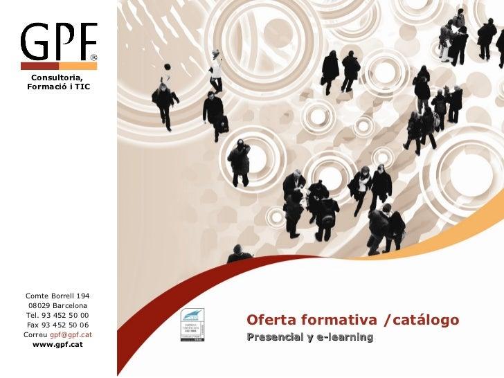 Consultoria,Formació i TICComte Borrell 194 08029 Barcelona Tel. 93 452 50 00 Fax 93 452 50 06    Oferta formativa /catálo...