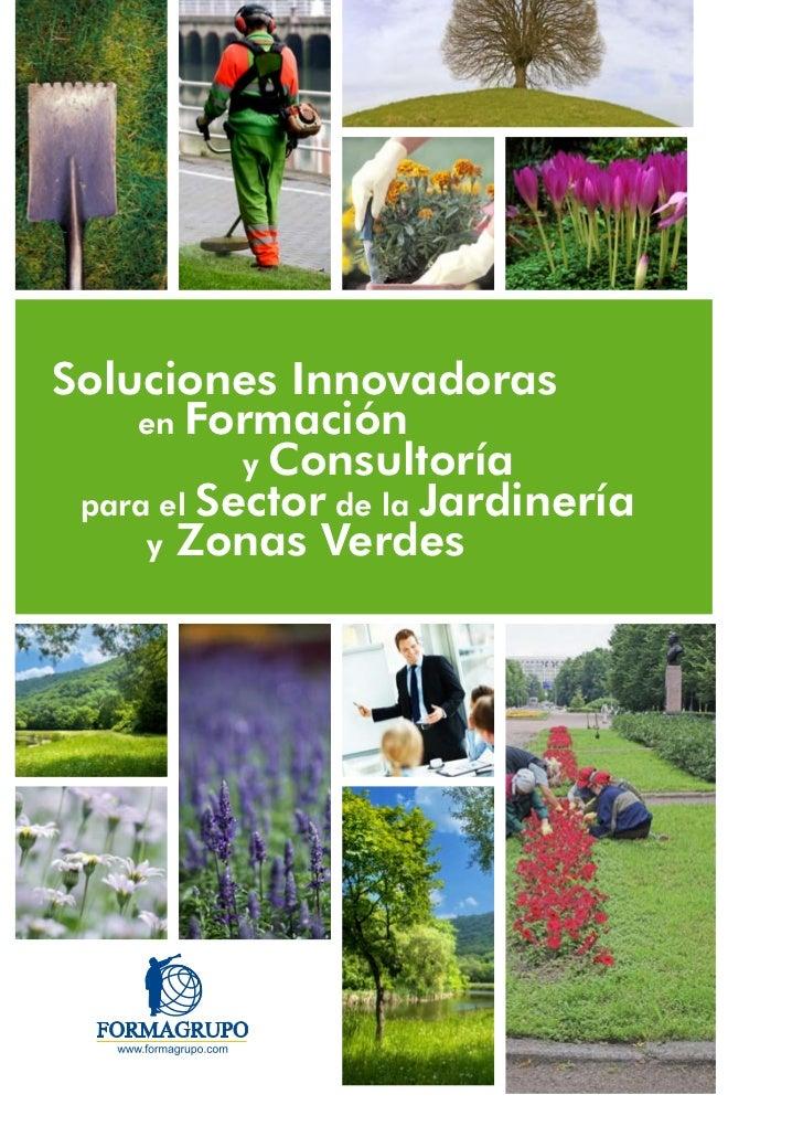 Soluciones Innovadoras    en Formación           y Consultoría para el Sector de la Jardinería     y Zonas Verdes