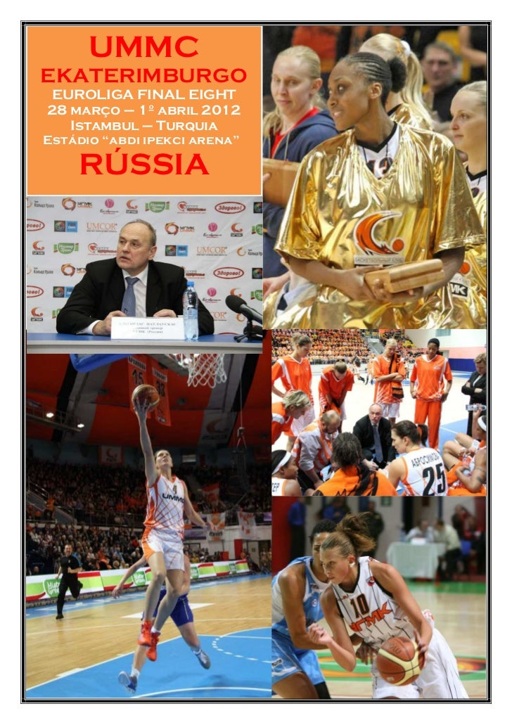 "UMMCEKATERIMBURGOEUROLIGA FINAL EIGHT28 março – 1º abril 2012   Istambul – TurquiaEstádio ""abdi ipekci arena""    RÚSSIA"