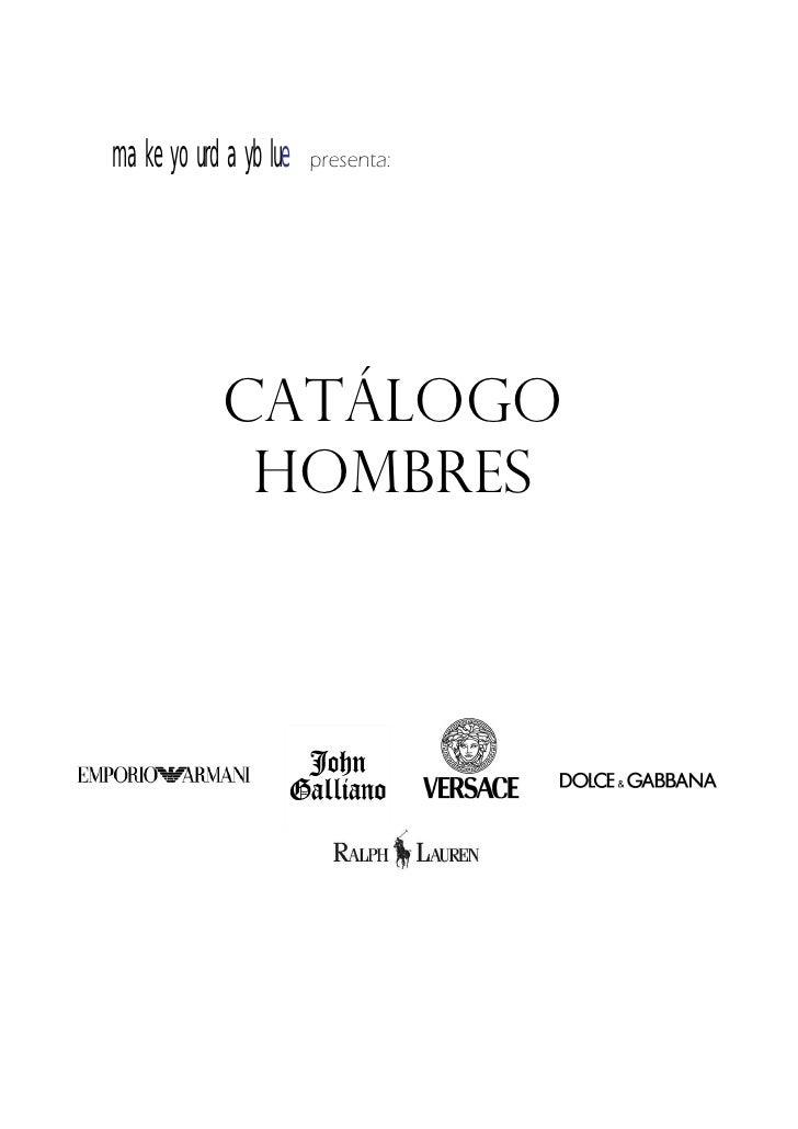 makeyourdayblue   presenta:             Catálogo          Hombres