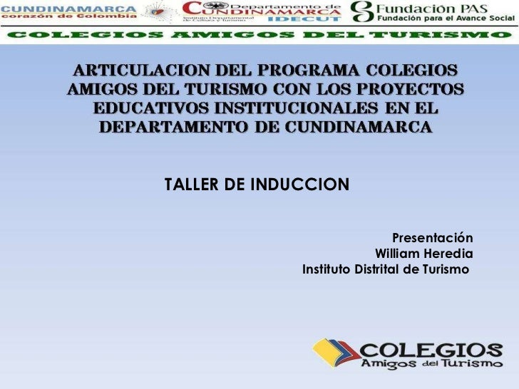 TALLER DE INDUCCION Presentación William Heredia Instituto Distrital de Turismo