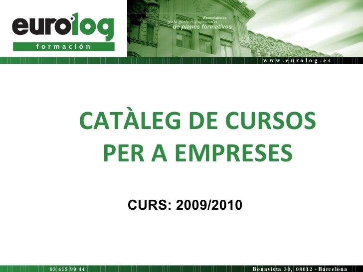 CATÀLEG DE CURSOS PER A EMPRESES CURS: 2009/2010