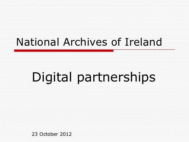 National Archives of Ireland   Digital partnerships   23 October 2012