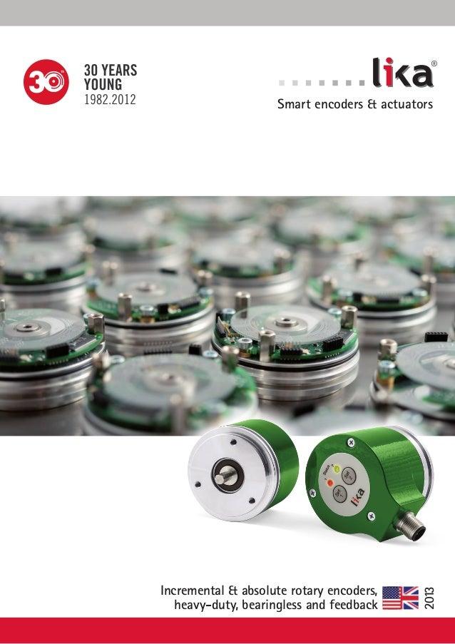 ®  Incremental & absolute rotary encoders, heavy-duty, bearingless and feedback  2013  Smart encoders & actuators