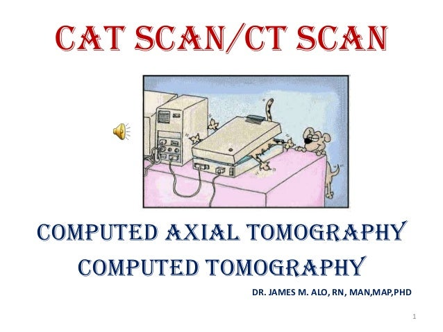 a research on cat scan or computed axial tomography A ct or cat scan is a diagnostic imaging procedure that uses a combination of x-rays and computer technology to produce horizontal, or axial, images (often called slices) of the body a ct scan shows detailed images of any part of the body, including the bones, muscles, fat, organs, and blood vessels.