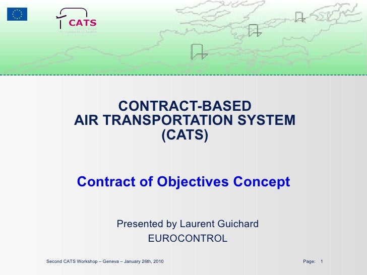 CONTRACT-BASED AIR TRANSPORTATION SYSTEM (CATS) Contract of Objectives Concept Second CATS Workshop – Geneva – January 26t...