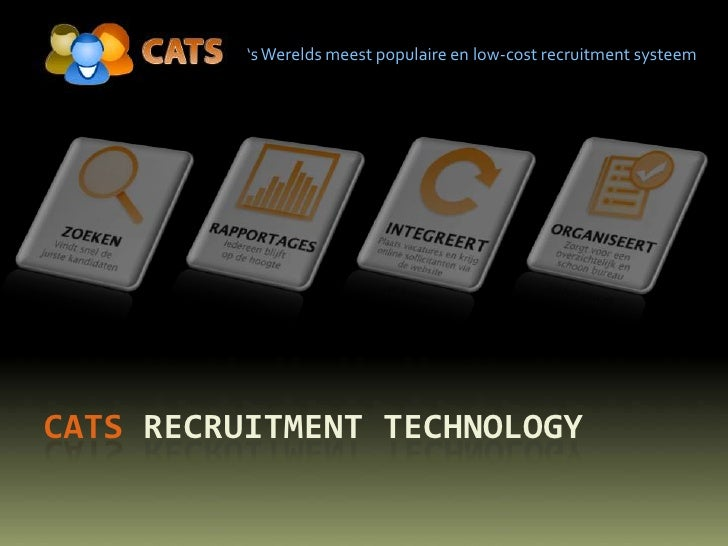 's Werelds meest populaire en low-cost recruitment systeem<br />CATS Recruitment technology<br />