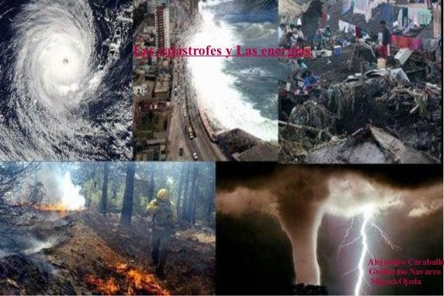 Las catástrofes y Las energíasAlejandro CaraballoGuillermo NavarroMiguel Ojeda