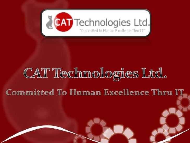 CAT Technologies Ltd.<br />Committed To Human Excellence Thru IT<br />