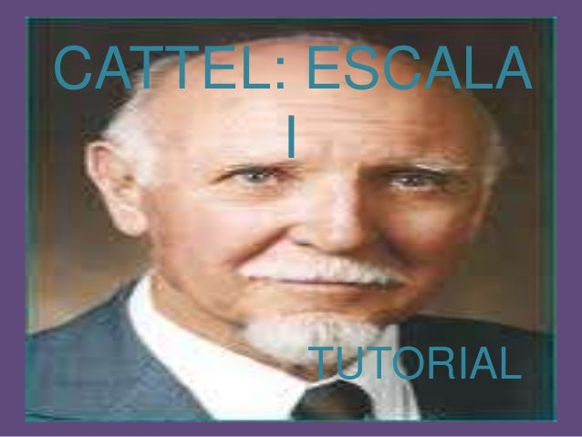 CATTEL: ESCALA       I       TUTORIAL