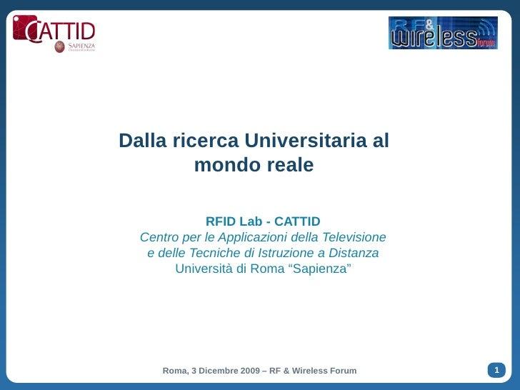 Dalla ricerca Universitaria al          mondo reale               RFID Lab - CATTID   Centro per le Applicazioni della Tel...