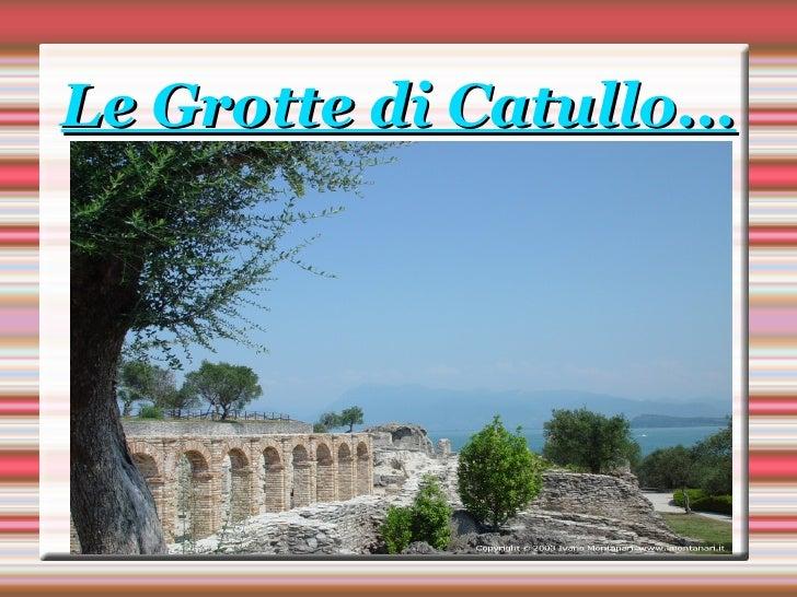 Le Grotte di Catullo...