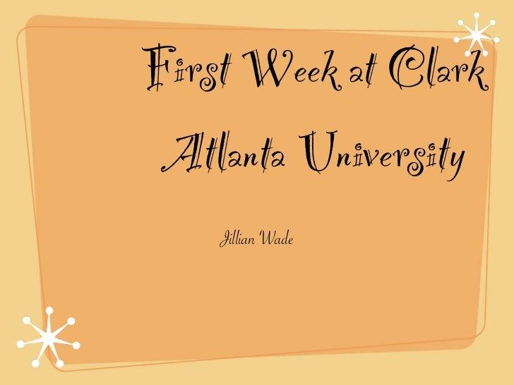 First Week at Clark Atlanta University    Jillian Wade