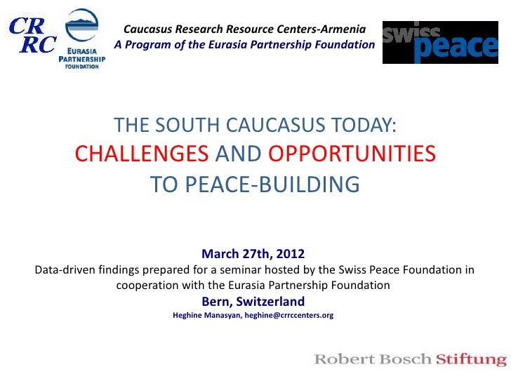 Caucasus Research Resource Centers-Armenia               A Program of the Eurasia Partnership Foundation              THE ...
