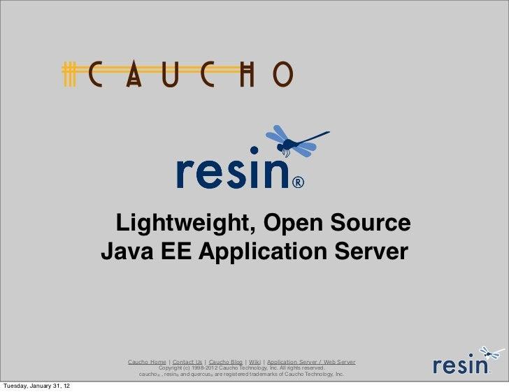 Lightweight, Open Source                          Java EE Application Server                            Caucho Home | Cont...
