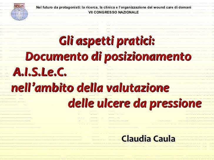 Gli aspetti pratici: documento di posizionamento AISLeC nell'ambito della valutazione delle ulcere da pressione