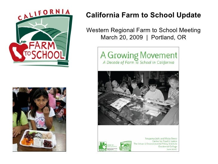 California Farm to School Update Western Regional Farm to School Meeting March 20, 2009  |  Portland, OR