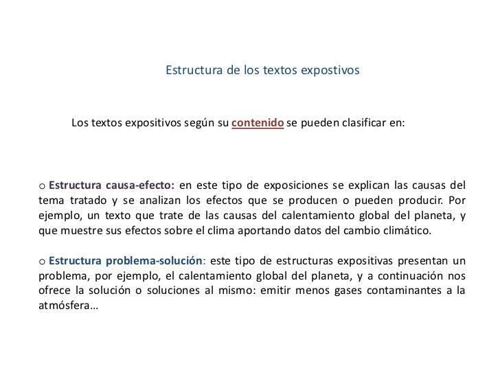 Estructura de los textos expostivos      Los textos expositivos según su contenido se pueden clasificar en:o Estructura ca...