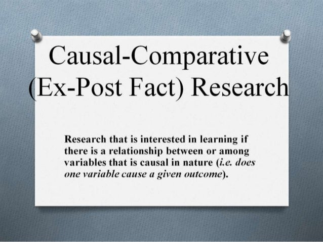 Causal-comparative/Ex Post Facto Design