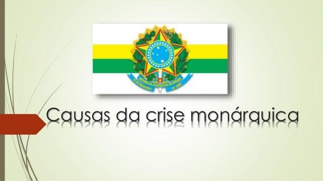 Causas da crise monárquica