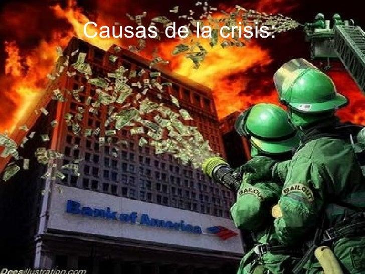 Causas de la crisis: