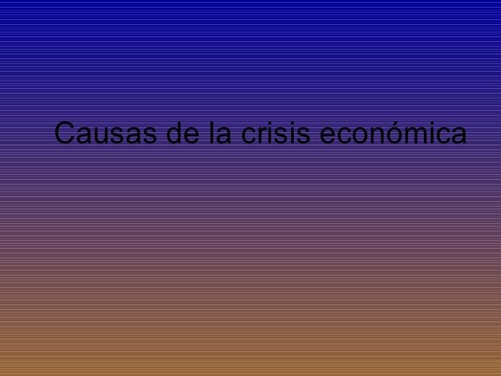 Causas de la crisis económica