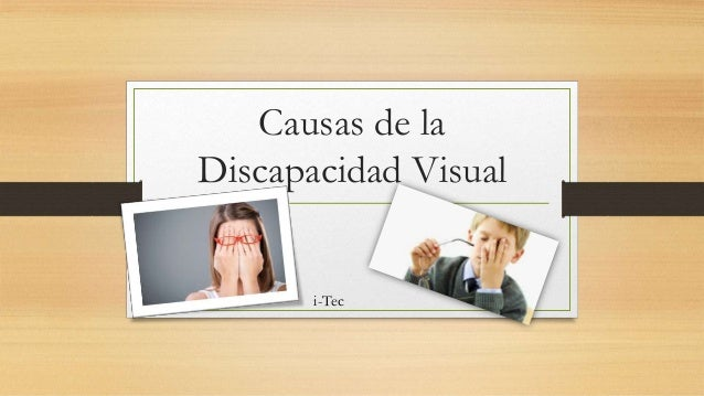 Causas de la Discapacidad Visual i-Tec